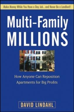 Lindahl, David - Multi-Family Millions: How Anyone Can Reposition Apartments for Big Profits, ebook