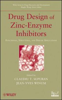 Supuran, Claudiu T. - Drug Design of Zinc-Enzyme Inhibitors: Functional, Structural, and Disease Applications, ebook
