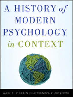 Pickren, Wade - A History of Modern Psychology in Context, e-bok