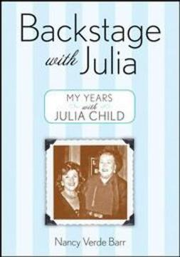 Barr, Nancy Verde - Backstage with Julia: My Years with Julia Child, ebook