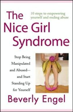Engel, Beverly - The Nice Girl Syndrome: Stop Being Manipulated and Abused — and Start Standing Up for Yourself, ebook