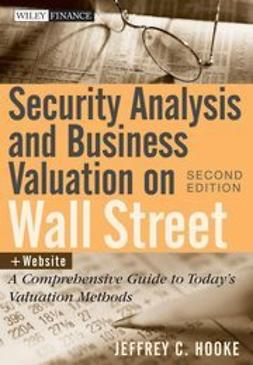 Hooke, Jeffrey C. - Security Analysis and Business Valuation on Wall Street: A Comprehensive Guide to Today's Valuation Methods, e-bok