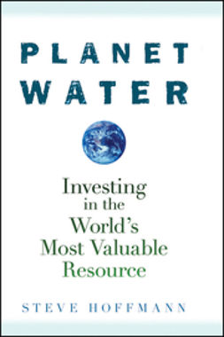 Hoffmann, Steve - Planet Water: Investing in the World's Most Valuable Resource, ebook