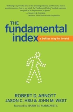 Arnott, Robert D. - The Fundamental Index: A Better Way to Invest, ebook