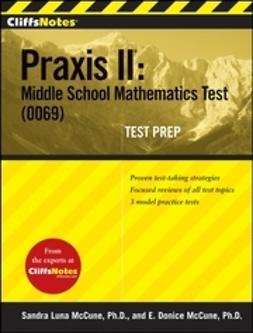 McCune, Sandra Luna - CliffsNotes Praxis II: Middle School Mathematics Test (0069) Test Prep, e-kirja