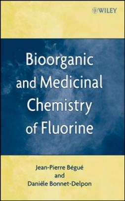 Bonnet-Delpon, Daniele - Bioorganic and Medicinal Chemistry of Fluorine, ebook