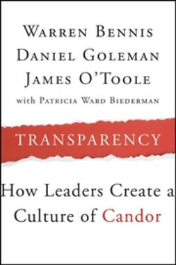 Bennis, Warren - Transparency: How Leaders Create a Culture of Candor, ebook