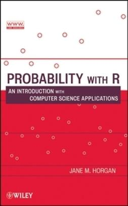 Horgan, Jane - Probability with R: An Introduction with Computer Science Applications, e-bok