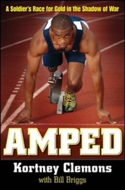 Briggs, Bill - Amped: A Soldier's Race for Gold in the Shadow of War, ebook
