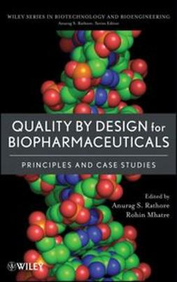 Rathore, Anurag S. - Quality by Design for Biopharmaceuticals: Principles and Case Studies, ebook