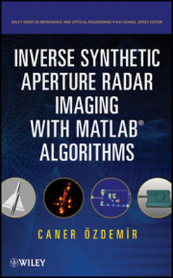 Ozdemir, Caner - Inverse Synthetic Aperture Radar Imaging With MATLAB Algorithms, ebook