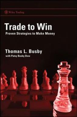 Busby, Thomas L. - Trade to Win: Proven Strategies to Make Money, ebook