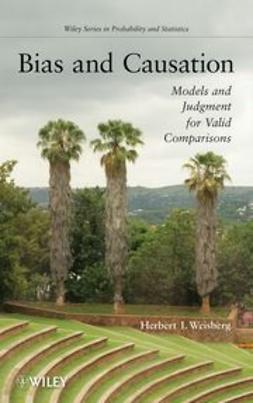 Weisberg, Herbert I. - Bias and Causation: Models and Judgment for Valid Comparisons, ebook
