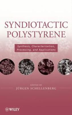 Schellenberg, Jürgen - Syndiotactic Polystyrene: Synthesis, Characterization, Processing, and Applications, ebook