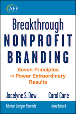 Daw, Jocelyne - Breakthrough Nonprofit Branding: Seven Principles to Power Extraordinary Results, ebook