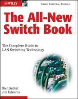 Seifert, Rich - The All-New Switch Book: The Complete Guide to LAN Switching Technology, ebook