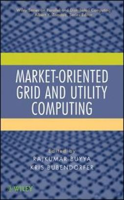 Buyya, Rajkumar - Market-Oriented Grid and Utility Computing, ebook
