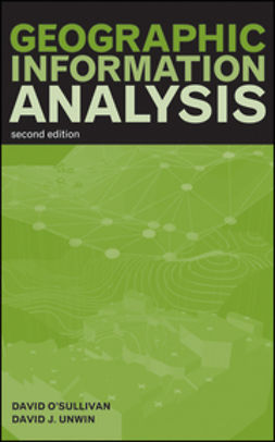 O'Sullivan, David - Geographic Information Analysis, ebook