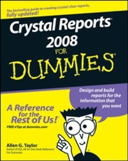 Taylor, Allen G. - Crystal Reports 2008 For Dummies, ebook