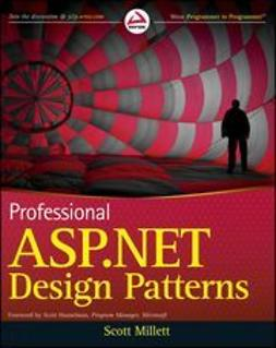 Millett, Scott - Professional ASP.NET Design Patterns, ebook