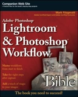 Fitzgerald, Mark - Adobe Photoshop Lightroom and Photoshop Workflow Bible, ebook
