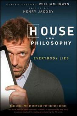 Irwin, William - House and Philosophy: Everybody Lies, e-bok