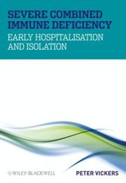 Vickers, Peter - Severe Combined Immune Deficiency: Early Hospitalisation and Isolation, ebook