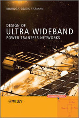 Yarman, Binboga Siddik - Design of Ultra Wideband Power Transfer Networks, ebook