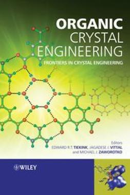 Tiekink, Edward R.T. - Organic Crystal Engineering: Frontiers in Crystal Engineering, ebook