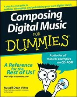 Vines, Russell Dean - Composing Digital Music For Dummies, ebook