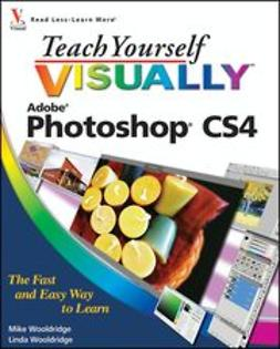 Wooldridge, Mike - Teach Yourself VISUALLY<sup><small>TM</small></sup> Photoshop<sup>&#174;</sup> CS4, e-kirja