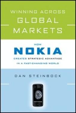 Steinbock, Dan - Winning Across Global Markets: How Nokia Creates Strategic Advantage in a Fast-Changing World, ebook