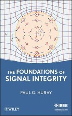 Huray, Paul G. - The Foundations of Signal Integrity, ebook