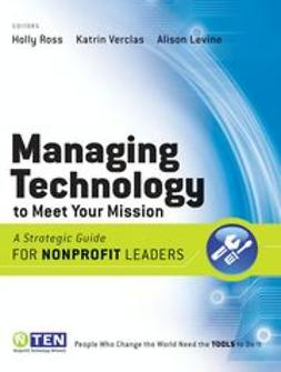 Ross, Holly - Managing Technology to Meet Your Mission: A Strategic Guide for Nonprofit Leaders, ebook