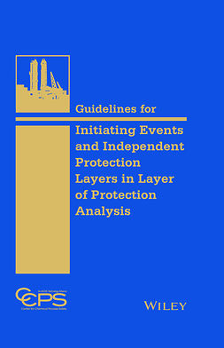 - Guidelines for Initiating Events and Independent Protection Layers in Layer of Protection Analysis, e-kirja
