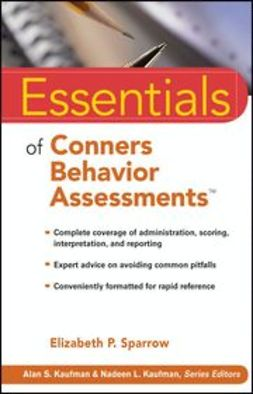 Sparrow, Elizabeth P. - Essentials of Conners Behavior Assessments, ebook