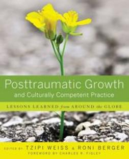 Weiss, Tzipi - Posttraumatic Growth and Culturally Competent Practice: Lessons Learned from Around the Globe, ebook