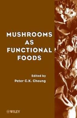 Cheung, Peter C. - Mushrooms as Functional Foods, e-kirja