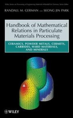 German, Randall M. - Handbook of Mathematical Relations in Particulate Materials Processing, ebook
