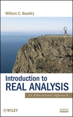 Bauldry, William C. - Introduction to Real Analysis: An Educational Approach, ebook