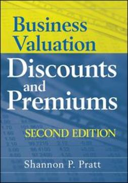 Pratt, Shannon P. - Business Valuation Discounts and Premiums, e-bok