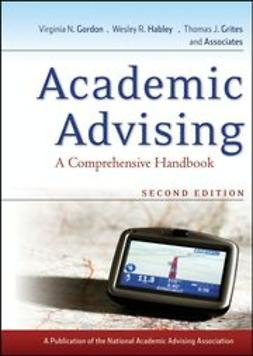 Gordon, Virginia N. - Academic Advising: A Comprehensive Handbook, ebook
