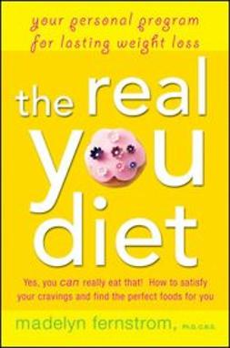 Fernstrom, Madelyn - The Real You Diet : Your Personal Program for Lasting Weight Loss, ebook