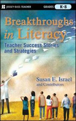 Israel, Susan E. - Breakthroughs in Literacy: Teacher Success Stories and Strategies, Grades K-8, e-bok