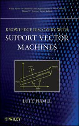 Hamel, Lutz H. - Knowledge Discovery with Support Vector Machines, ebook