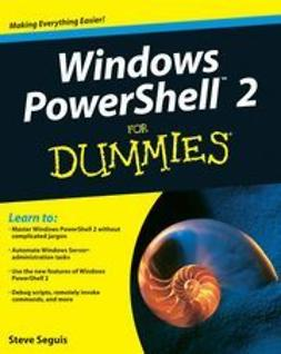 Seguis, Steve - Windows PowerShell<sup><small>TM</small></sup> 2 For Dummies<sup>&#174;</sup>, ebook