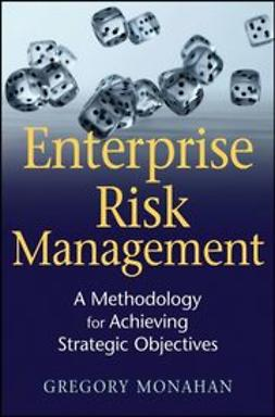 Monahan, Gregory - Enterprise Risk Management: A Methodology for Achieving Strategic Objectives, e-kirja