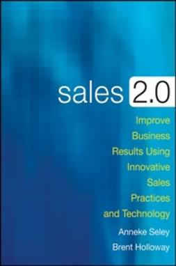 Holloway, Brent - Sales 2.0: Improve Business Results Using Innovative Sales Practices and Technology, ebook