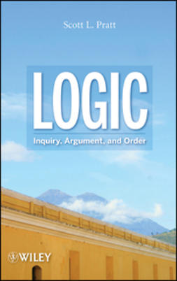 Pratt, Scott L. - Logic: Inquiry, Argument, and Order, ebook
