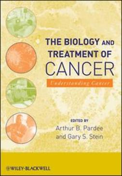 Pardee, Arthur B. - The Biology and Treatment of Cancer: Understanding Cancer, ebook